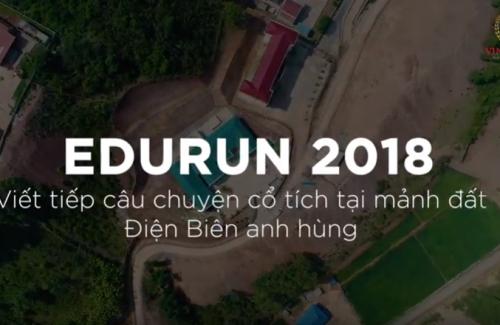 Edurun 2018 – Viếp tiếp câu chuyện cổ tích tại mảnh đất Điện Biên anh hùng