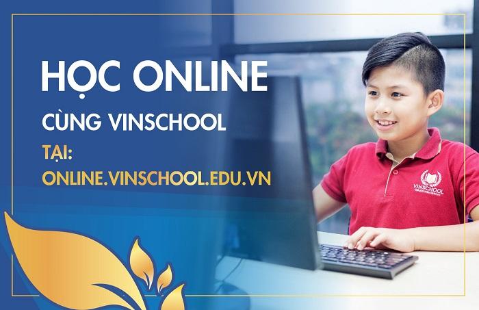 Thông báo: Vinschool chính thức triển khai Website học Online miễn phí dành cho học sinh Tiểu học