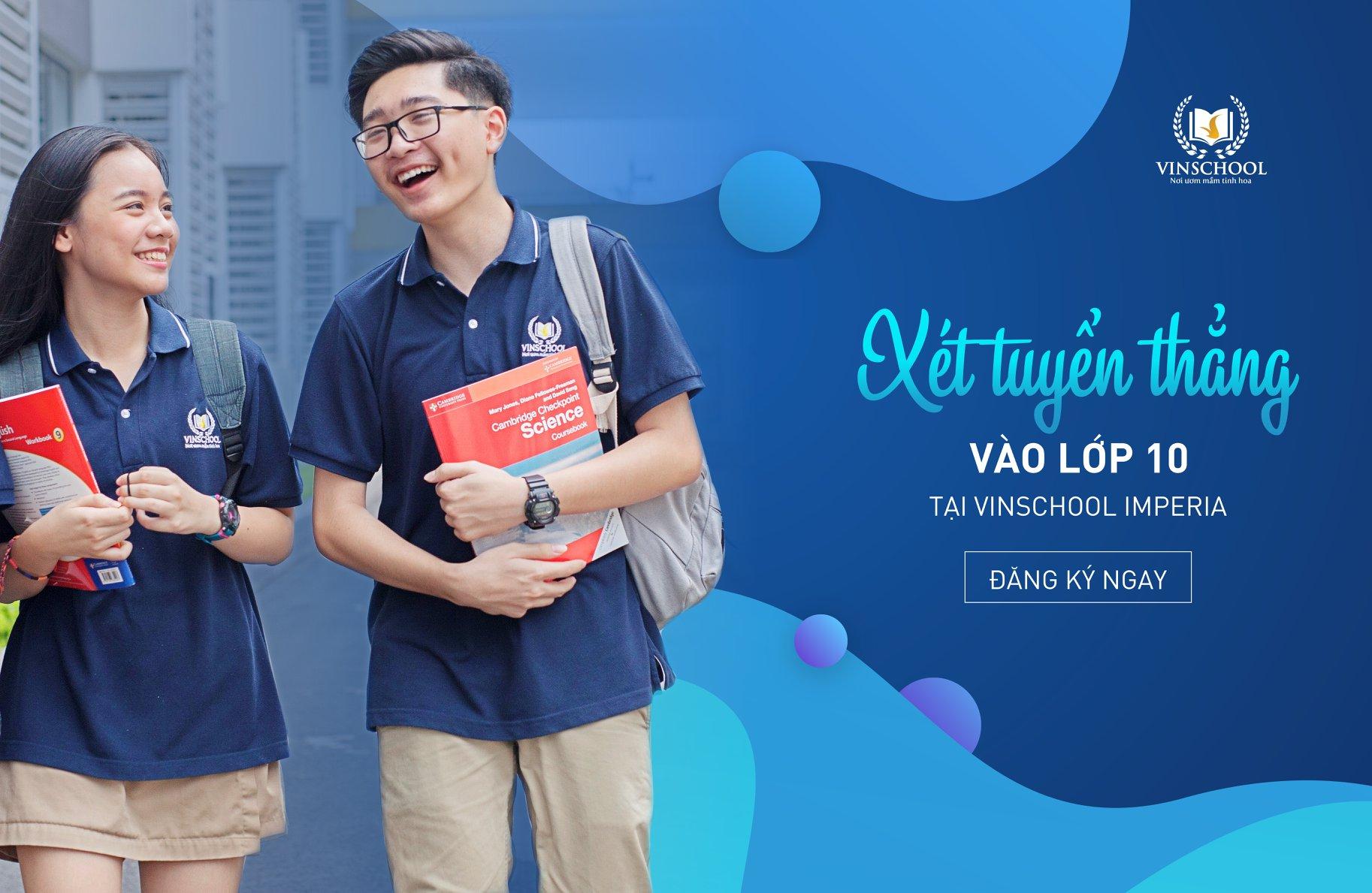 Chương trình xét tuyển thẳng vào 10 và  Chinh phục học bổng giá trị dành cho 3 năm học tại THPT Vinschool Imperia – Hải Phòng